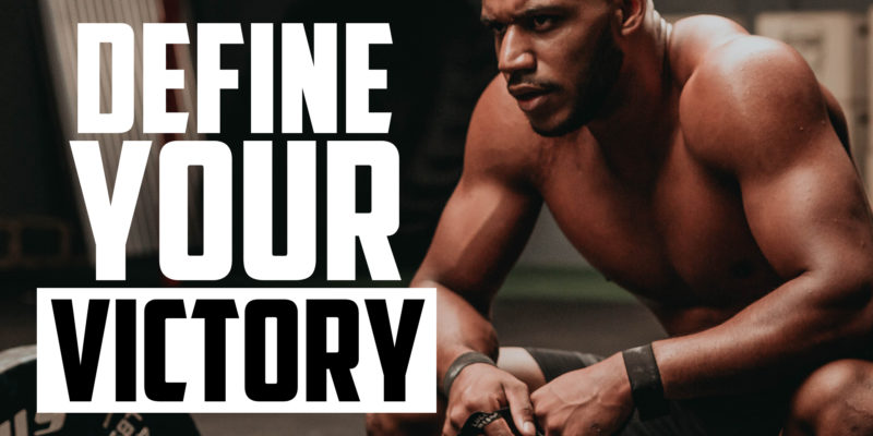 Define Your Victory