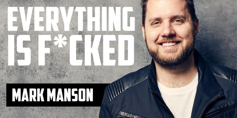 Everything is F*cked | MARK MANSON