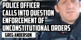 Police Officer Calls into Questioning Enforcement of Unconstitutional Orders