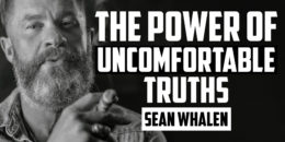 The Power of Uncomfortable Truths | SEAN WHALEN