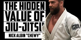 The Hidden Value of Jiu-Jitsu | NICK ALBIN