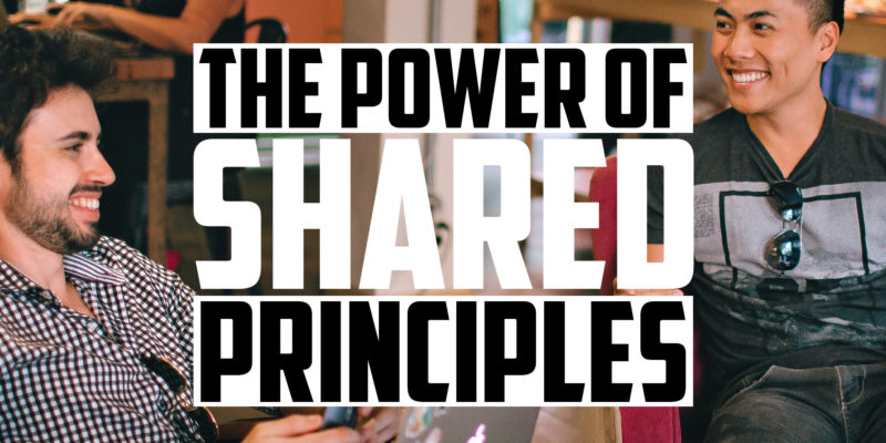 The Power of Shared Principles