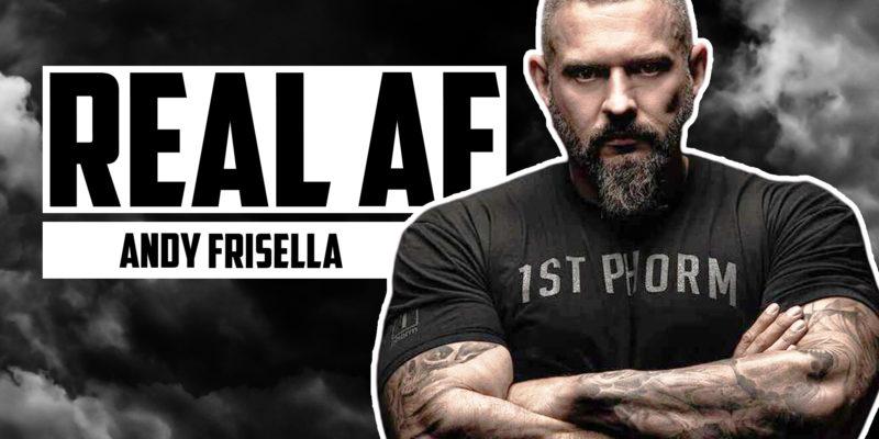Andy Frisella Real AF