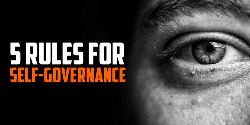 5 Rules for Self-Governance