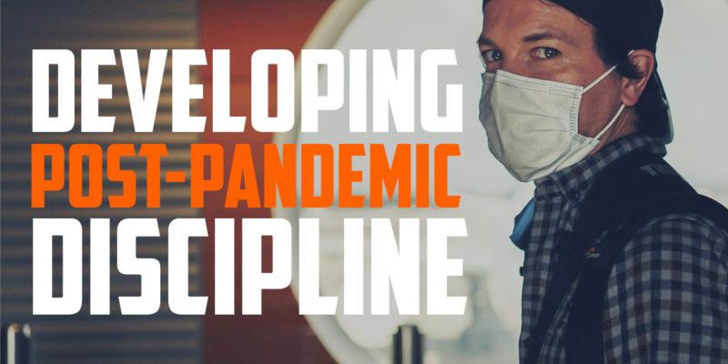 developing post-pandemic discipline