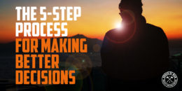The 5 step process for making better decisions