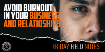 Avoid Burnout in Your Business and Relationships