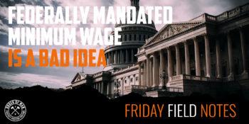 Federally Mandated Minimum Wage is a Bad Idea